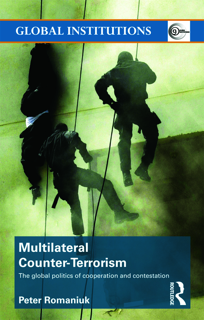 Multilateral Counter-Terrorism: The global politics of cooperation and contestation (Paperback) book cover