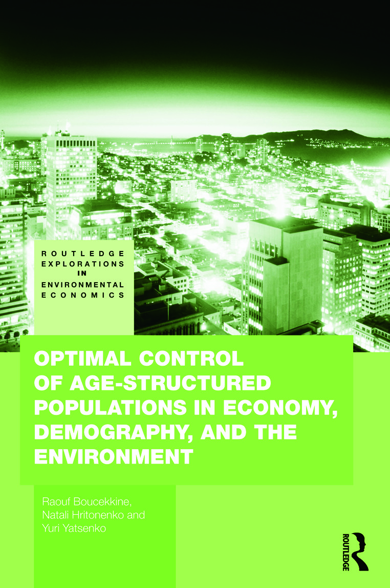Optimal Control of Age-structured Populations in Economy, Demography, and the Environment: 1st Edition (Hardback) book cover