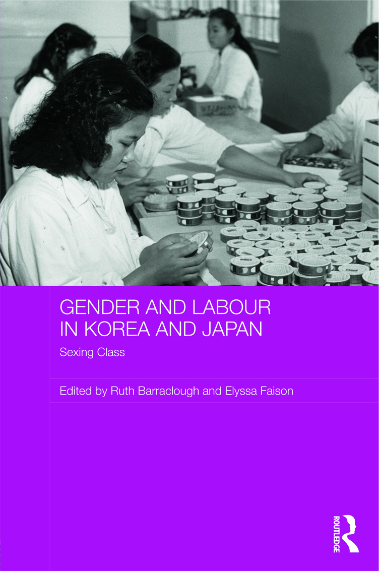 Gender and Labour in Korea and Japan: Sexing Class (Hardback) book cover