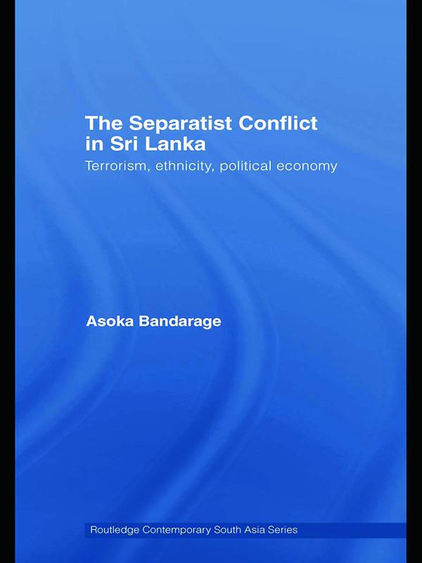 The Separatist Conflict in Sri Lanka: Terrorism, ethnicity, political economy book cover