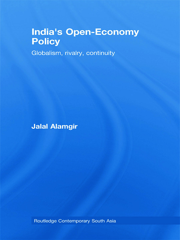 India's Open-Economy Policy: Globalism, Rivalry, Continuity (Hardback) book cover