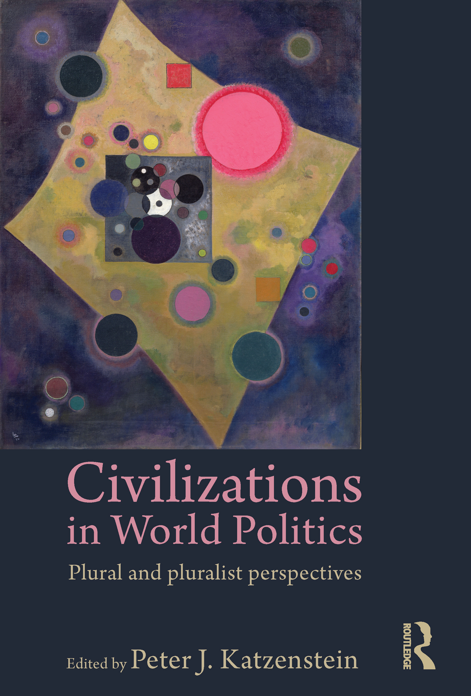 Civilizations in World Politics: Plural and Pluralist Perspectives, 1st Edition (Paperback) book cover