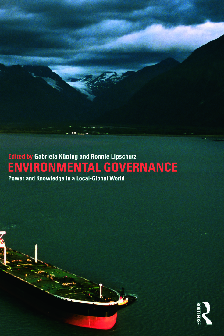 Environmental Governance: Power and Knowledge in a Local-Global World (Paperback) book cover