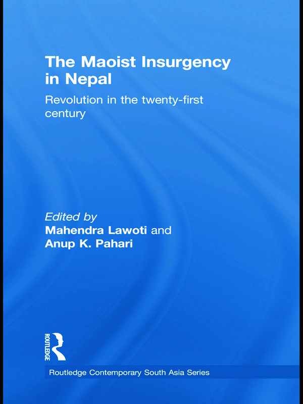 The Maoist Insurgency in Nepal: Revolution in the Twenty-first Century book cover
