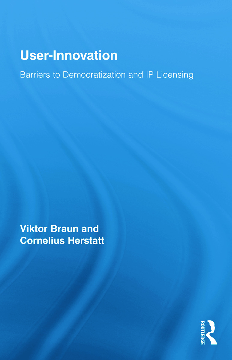 User-Innovation: Barriers to Democratization and IP Licensing (Hardback) book cover