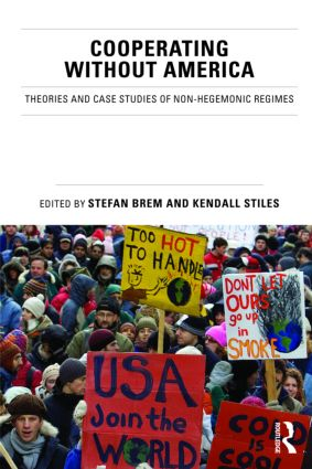 Cooperating without America: Theories and Case Studies of Non-Hegemonic Regimes, 1st Edition (Paperback) book cover
