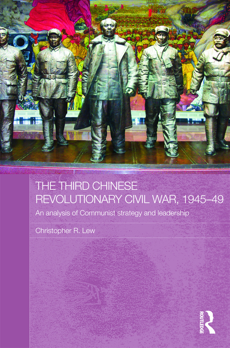 The Third Chinese Revolutionary Civil War, 1945-49: An Analysis of Communist Strategy and Leadership book cover