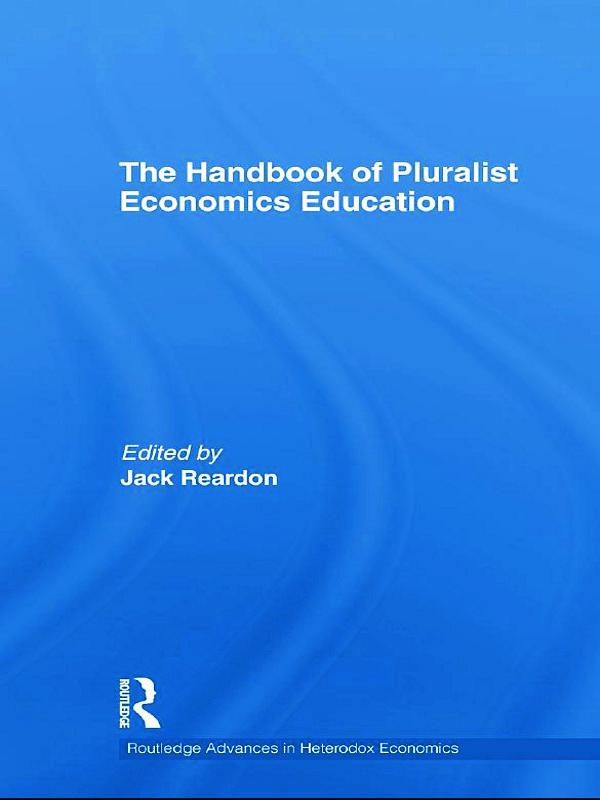 The Handbook of Pluralist Economics Education: 1st Edition (Hardback) book cover