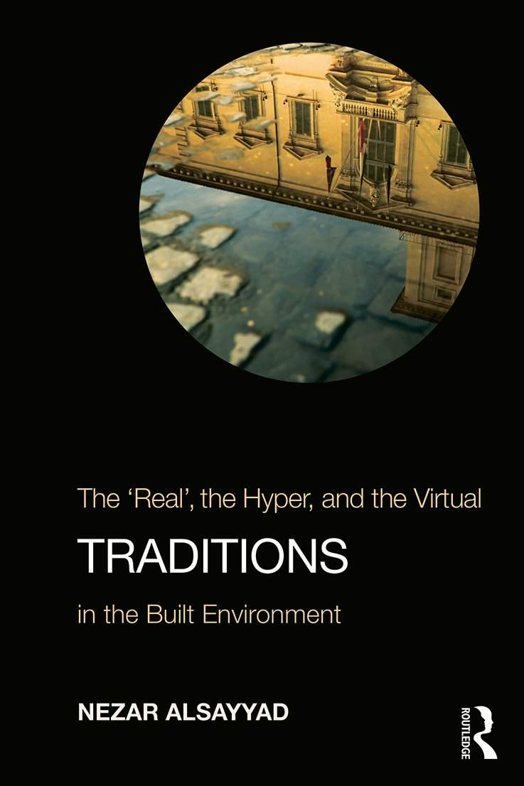 "Traditions: The ""Real"", the Hyper, and the Virtual In the Built Environment (Paperback) book cover"