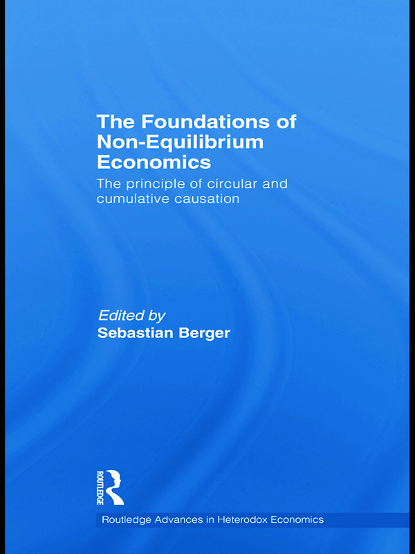 The Foundations of Non-Equilibrium Economics: The principle of circular and cumulative causation, 1st Edition (Hardback) book cover