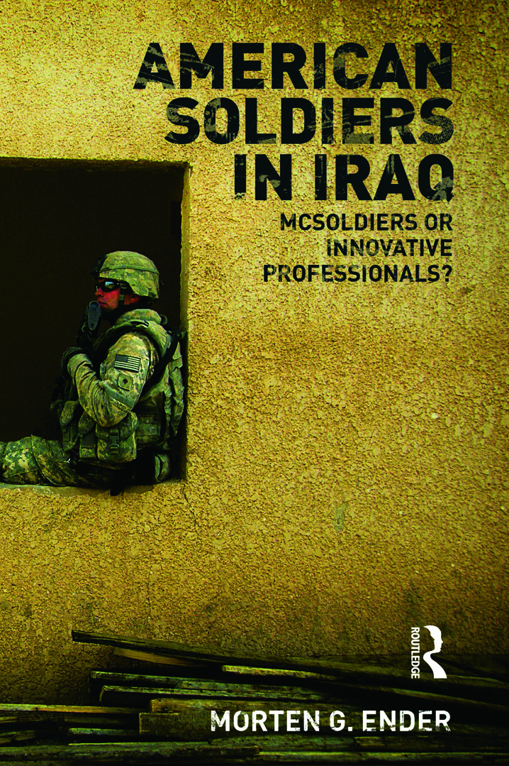 American Soldiers in Iraq: McSoldiers or Innovative Professionals? (Paperback) book cover