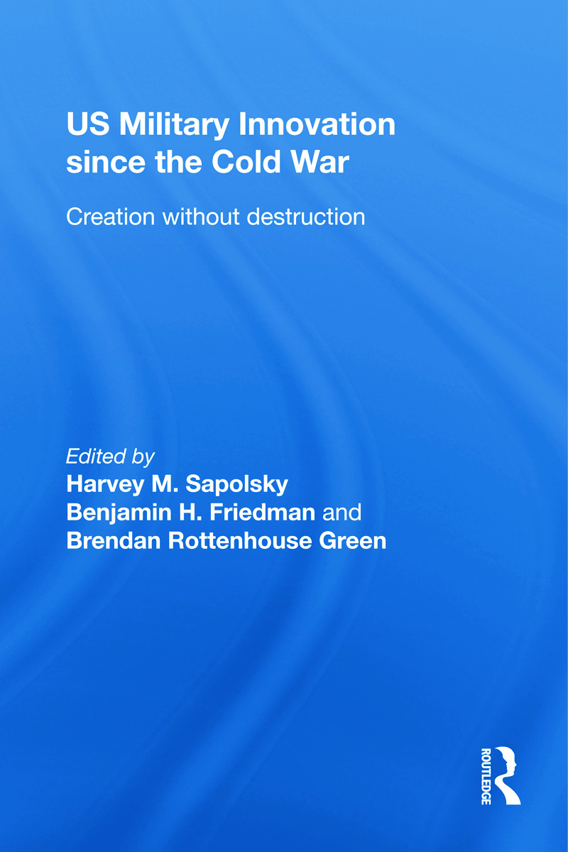 US Military Innovation since the Cold War: Creation Without Destruction (Hardback) book cover