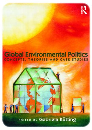 Global Environmental Politics: Concepts, Theories and Case Studies (Paperback) book cover