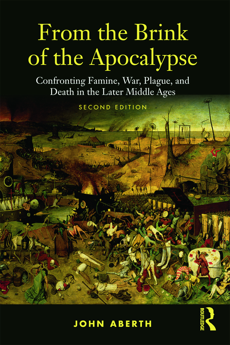 From the Brink of the Apocalypse: Confronting Famine, War, Plague and Death in the Later Middle Ages, 2nd Edition (Paperback) book cover