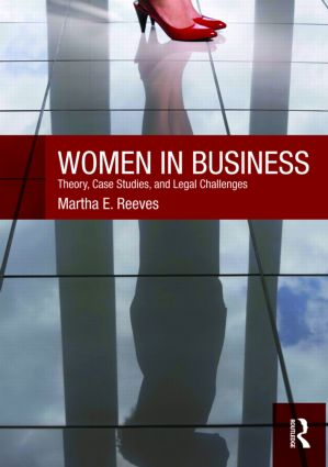 Women in Business: Theory, Case Studies, and Legal Challenges (Paperback) book cover