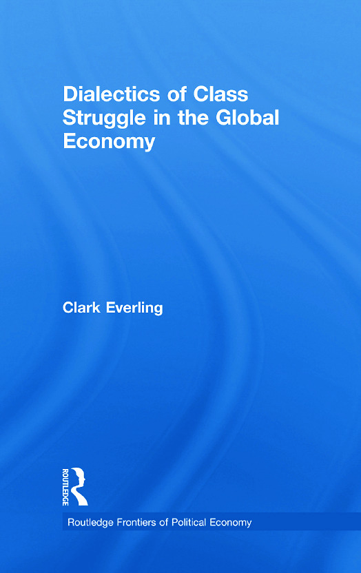 Dialectics of Class Struggle in the Global Economy: 1st Edition (Hardback) book cover