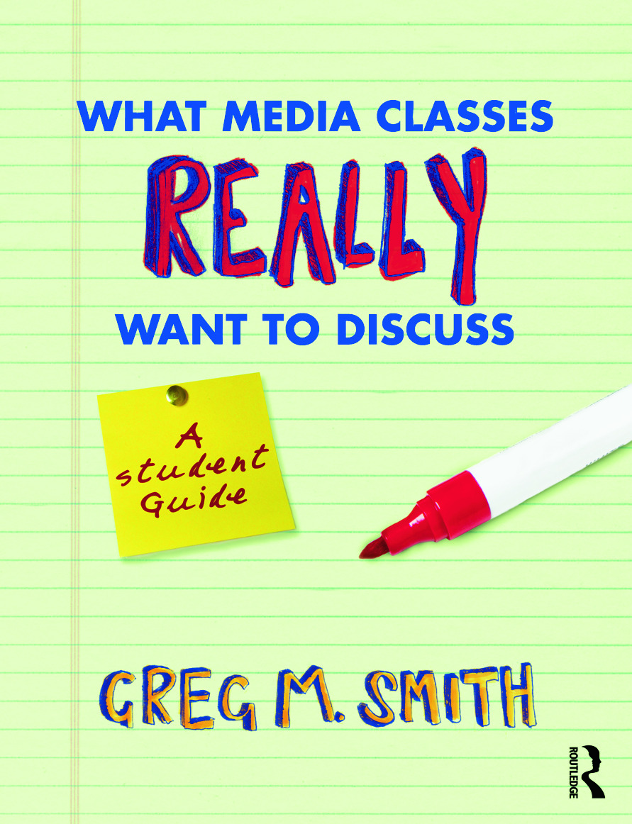 What Media Classes Really Want to Discuss: A Student Guide, 1st Edition (Paperback) book cover