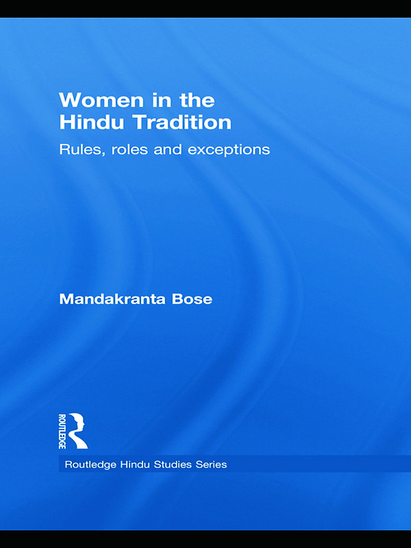 Women in the Hindu Tradition: Rules, Roles and Exceptions (Hardback) book cover
