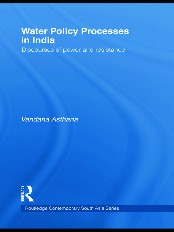Water Policy Processes in India: Discourses of Power and Resistance (Hardback) book cover
