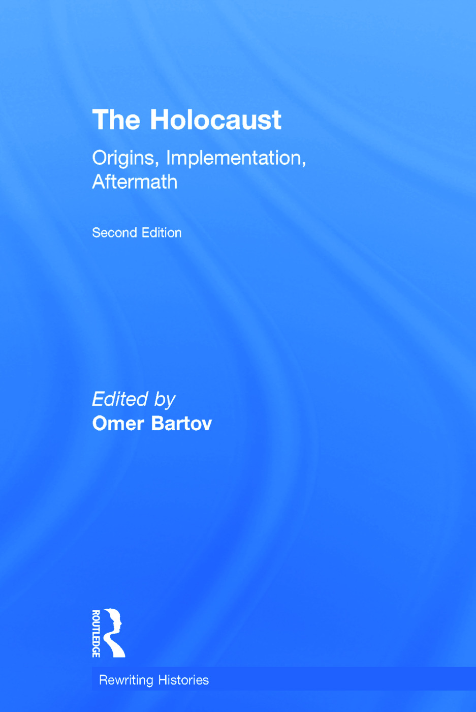 The Holocaust: Origins, Implementation, Aftermath book cover
