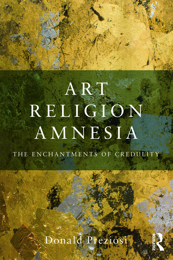 Art, Religion, Amnesia: The Enchantments of Credulity, 1st Edition (Paperback) book cover