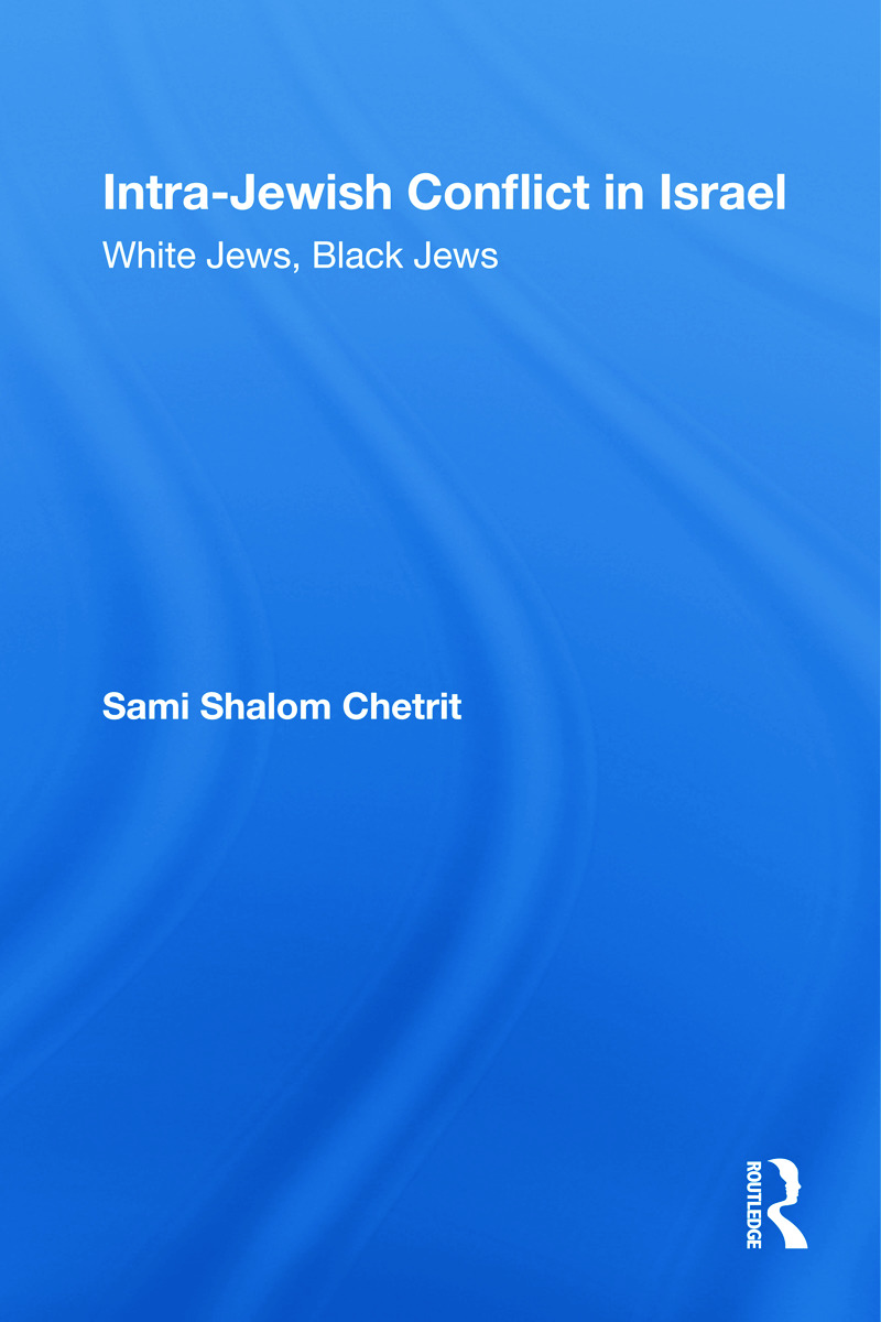 Intra-Jewish Conflict in Israel: White Jews, Black Jews (Hardback) book cover