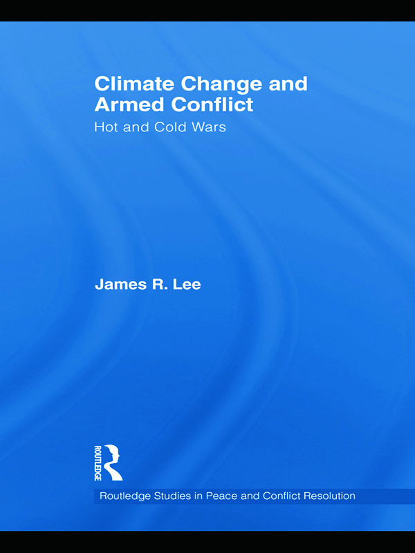 Climate Change and Armed Conflict: Hot and Cold Wars book cover