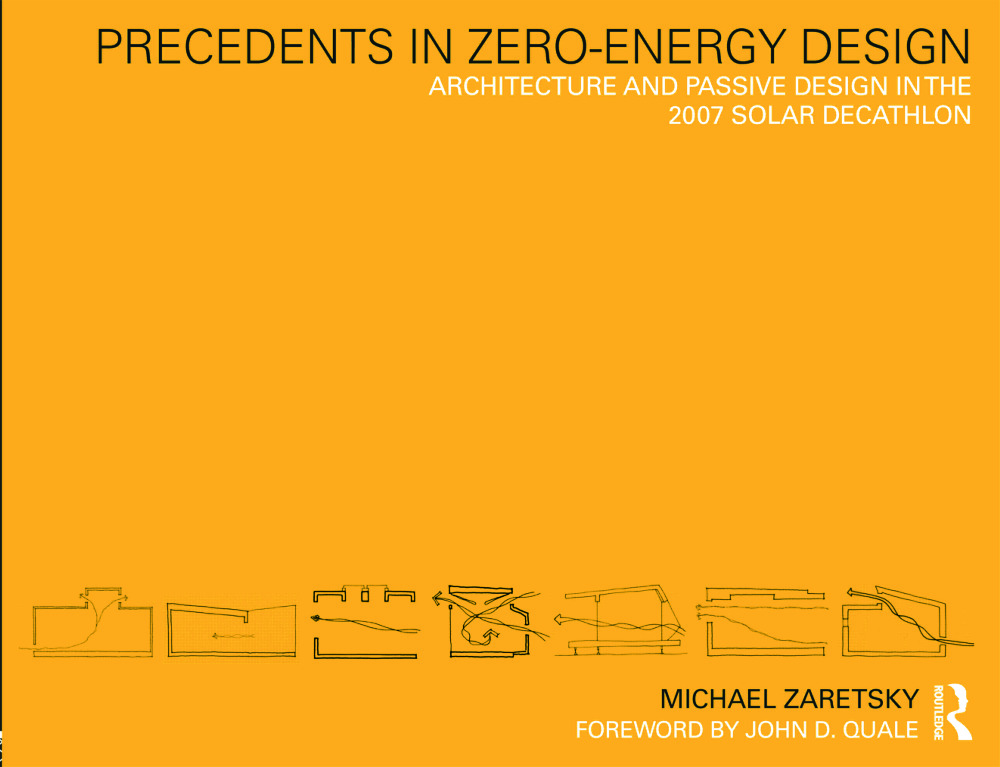Precedents in Zero-Energy Design: Architecture and Passive Design in the 2007 Solar Decathlon (Paperback) book cover