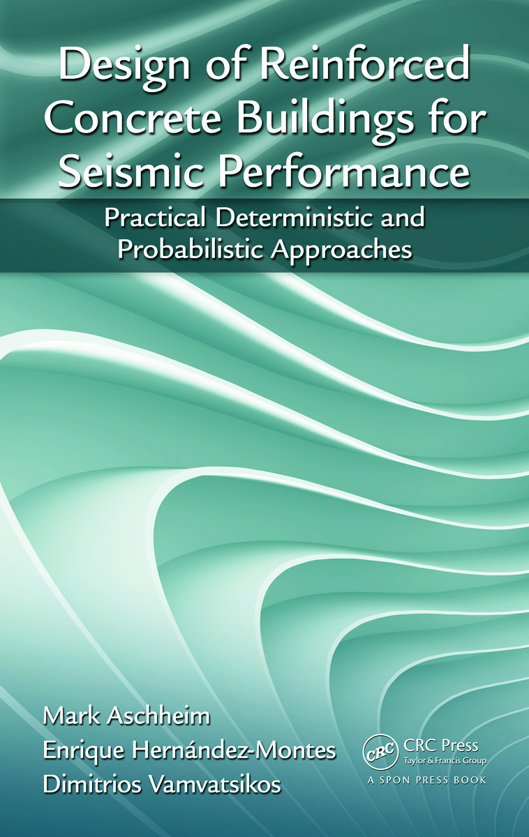 Design of Reinforced Concrete Buildings for Seismic Performance: Practical Deterministic and Probabilistic Approaches book cover