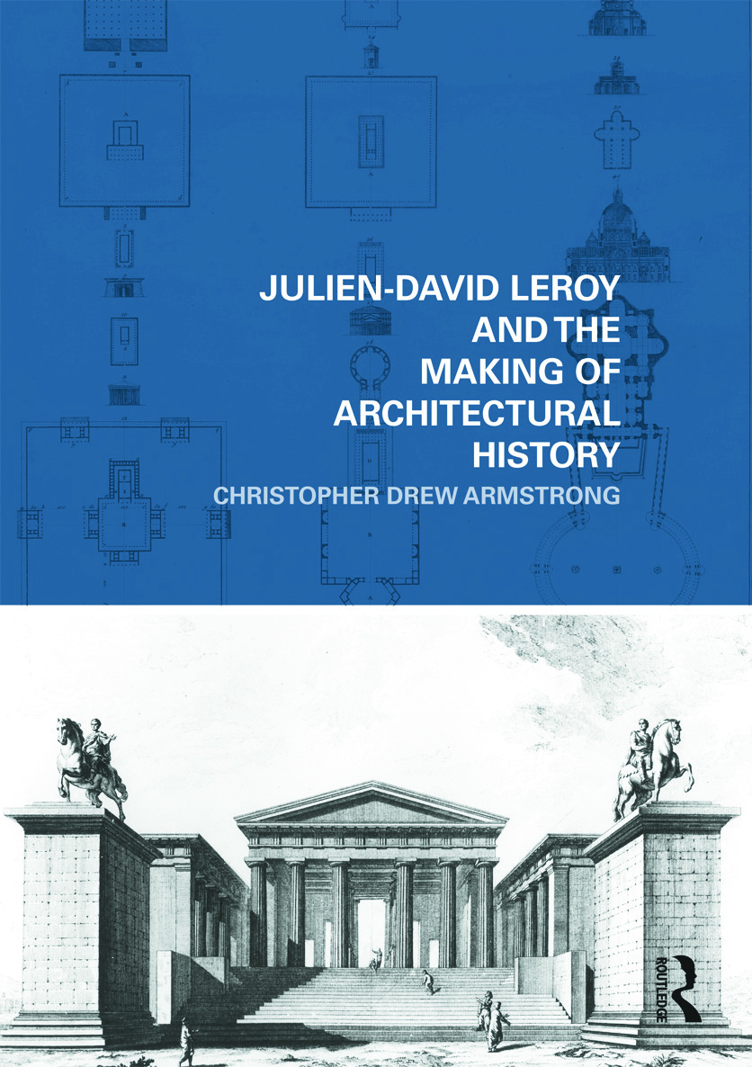 Julien-David Leroy and the Making of Architectural History (Hardback) book cover