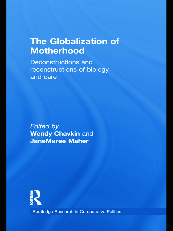 The Globalization of Motherhood: Deconstructions and reconstructions of biology and care (Hardback) book cover