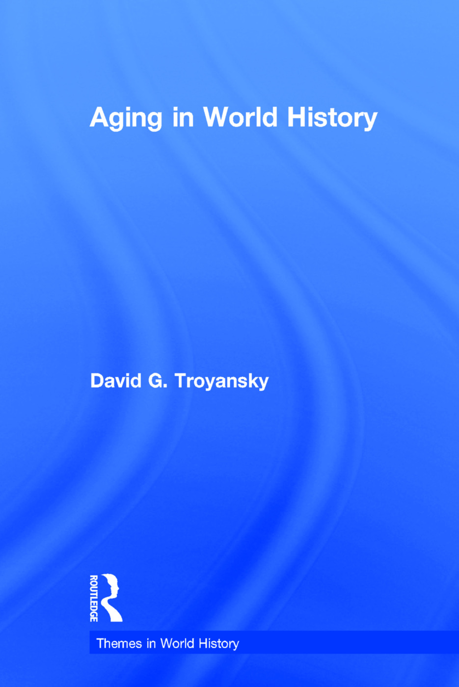 Aging in World History: 1st Edition (Hardback) book cover