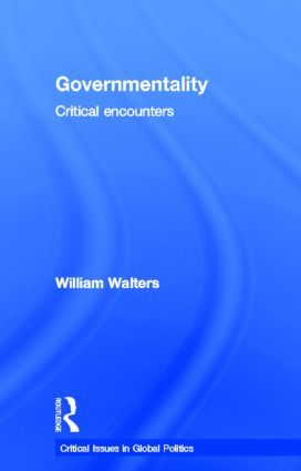 Governmentality: Critical Encounters, 1st Edition (Hardback) book cover