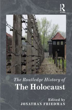 The Routledge History of the Holocaust: 1st Edition (Hardback) book cover