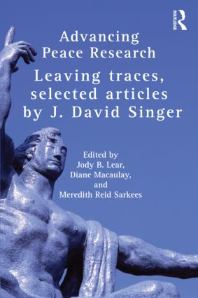 Advancing Peace Research: Leaving Traces, Selected Articles by J. David Singer (Paperback) book cover