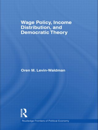 Wage Policy, Income Distribution, and Democratic Theory: 1st Edition (Hardback) book cover