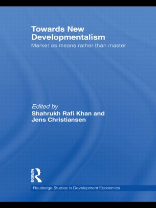 Towards New Developmentalism: Market as Means rather than Master, 1st Edition (Hardback) book cover