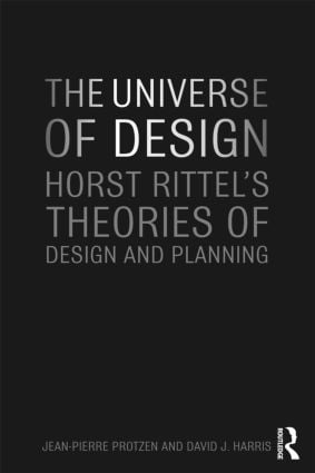 The Universe of Design: Horst Rittel's Theories of Design and Planning, 1st Edition (Paperback) book cover