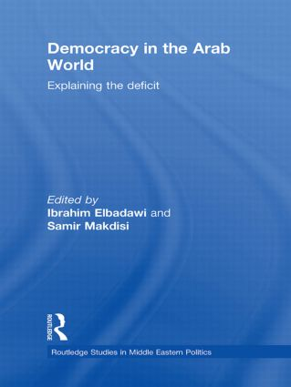 Democracy in the Arab World: Explaining the Deficit (Hardback) book cover