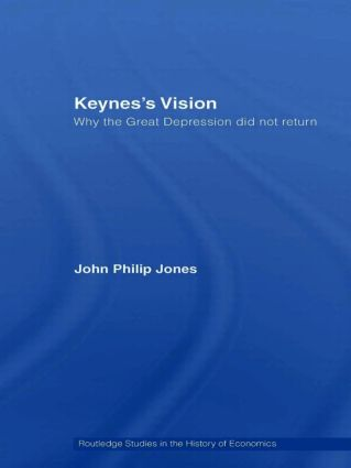 Keynes's Vision: Why the Great Depression did not Return, 1st Edition (Paperback) book cover