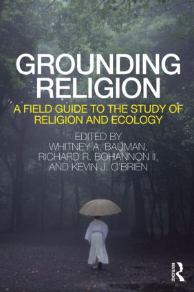 Grounding Religion: A Field Guide to the Study of Religion and Ecology (Paperback) book cover