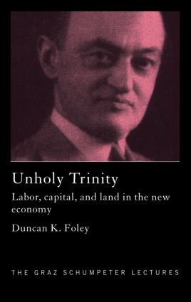 Unholy Trinity: Labor, Capital and Land in the New Economy (Paperback) book cover