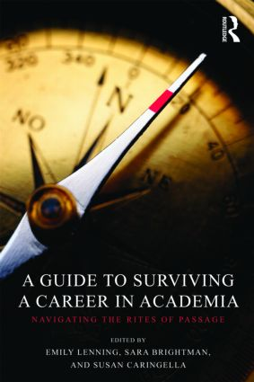 A Guide to Surviving a Career in Academia: Navigating the Rites of Passage (Paperback) book cover