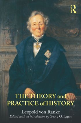 The Theory and Practice of History: Edited with an introduction by Georg G. Iggers (Paperback) book cover