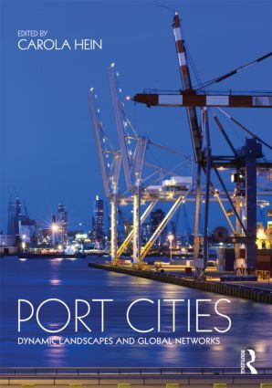 Port Cities: Dynamic Landscapes and Global Networks (Paperback) book cover
