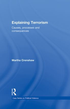 Explaining Terrorism: Causes, Processes and Consequences, 1st Edition (Paperback) book cover