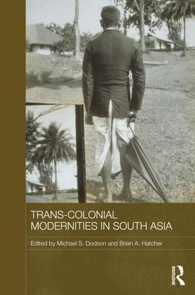 Trans-Colonial Modernities in South Asia (Hardback) book cover