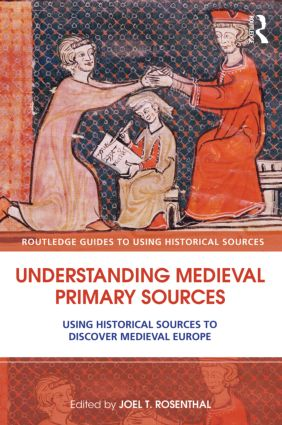 Understanding Medieval Primary Sources: Using Historical Sources to Discover Medieval Europe book cover
