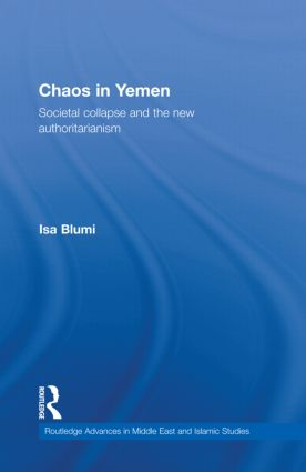 Chaos in Yemen: Societal Collapse and the New Authoritarianism (Hardback) book cover