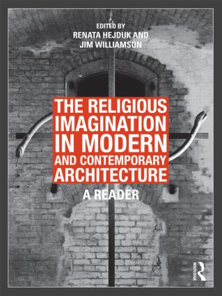 The Religious Imagination in Modern and Contemporary Architecture: A Reader (Hardback) book cover